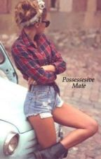 Possessive Mate by _Forever_Books_