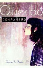 Querido Compañero #1 by corazondelator1995