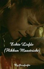 Echte Liefde (Flikken Maastricht) by flevafanfm