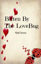 Bitten By The Lovebug by SkyCharm