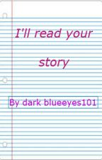 I'll read your story by darkblueeyes101