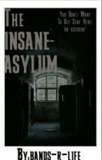 The Insane Asylum (Discontinued) by bands-r-life