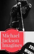 |Michael Jackson|♡|Imagines| by manai_jene