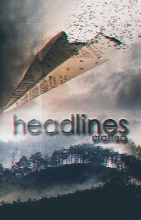 Headlines [one shots] by craftea