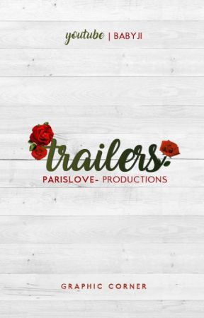 Trailers ➳ Closed by ParisLove-