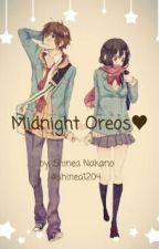 Midnight Oreos (Oneshot)♥ by shinea1204
