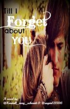Till I Forget About You (A Kendall Schmidt love story) by Kendall_ismy_Schmidt