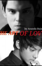 The Art Of Love (BoyxBoy) by AnandaRuizala