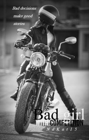 Bad Girl with Competition {wattys2015}