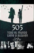 505: Todo el mundo tiene a alguien by corpse-pm