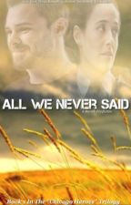 #1 All We Never Said (A Burzek Fanfiction) by BrianaHernandez95