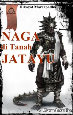 NAGA DI TANAH JATAYU