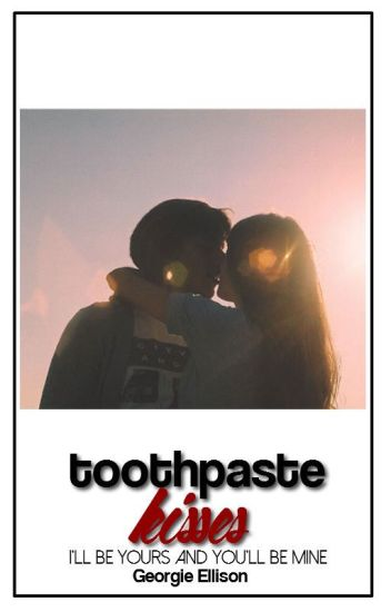 Toothpaste Kisses