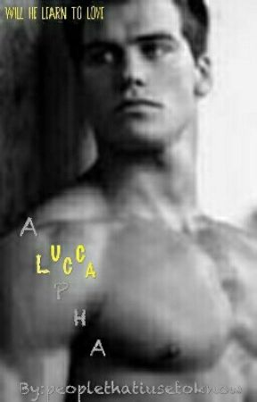 Alpha Lucca by peoplethatiusetoknow