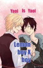Yaoi is Yaoi (lemon boy X boy) by PrincessJessie24