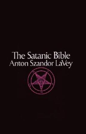The Satanic Bible - Anton Szandor LaVey by saying_no
