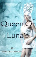 Queen of Luna's by whitediamond1