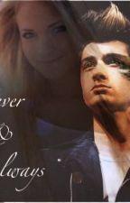 Forever & Always (A Zayn Malik Fanfic) by niall69bitch