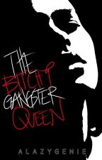 The Bitchy Gangster Queen (#Watty's 2016) by ReGenie