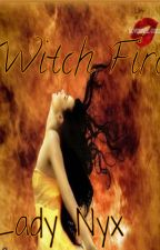 Witch Fire by lady_nyx
