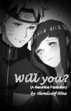 Will You? (NaruHina Fanfiction) by ysangmanunulat