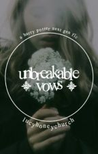 Unbreakable Vows [hp] by julietsgf