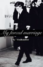 My forced marriage - Justin Bieber Fanfiction by vodkadrxw