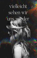 Vielleicht sehen wir uns wieder? (girlxgirl) by Dunst92
