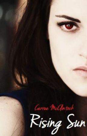 Rising Sun (Twilight Saga Fanfic) - Awakening - Wattpad