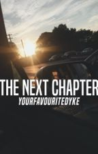 The Next Chapter  by yourfavouritedyke