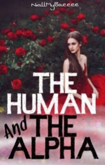 The Human and The Alpha | completed