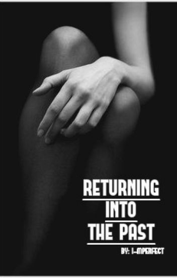Returning into the Past || z.m [P. Sequel]