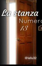 La stanza numero 13 by AriGrande_official