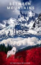Between Mountains by meliskadk