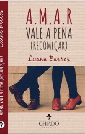 Amar Vale a Pena Recomeçar by LuanaBarros3