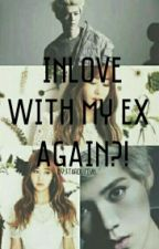 Inlove With My Ex. Again? (Editing) by ziennaxoxo