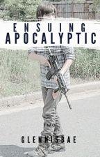 Ensuing Apocalyptic ➸  C.G. by GlennIsBae