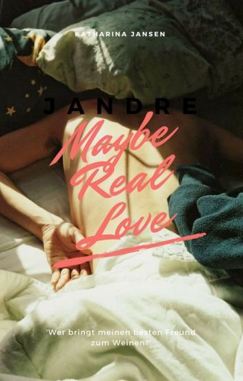 Maybe Real Love | Jandre