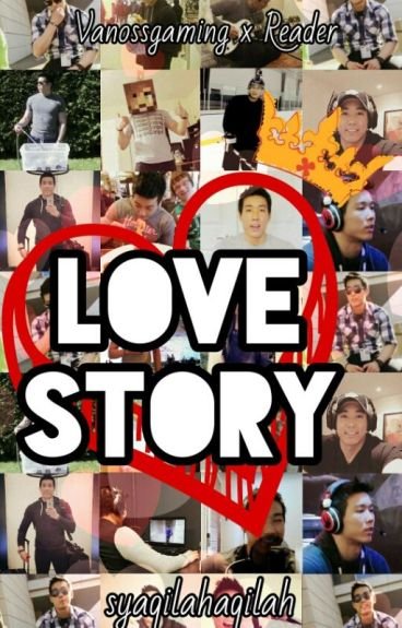 Love Story (Vanossgaming x reader)