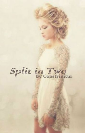 """Split in Two : """"COMPLETED"""""""