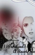 ||Paralyzed|| A Raura Fanfic. by Ellingtons-wife