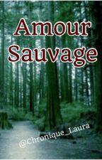 Amour Sauvage by Mlle_Sartorius