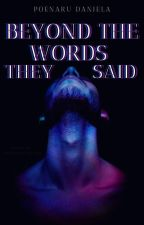 Beyond the words they said by Dany1908