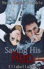Saving His Rep by ellabella201