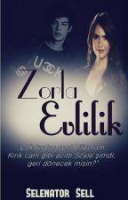 ZORLA EVLİLİK by Selenator_Sell