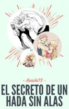 ☆EL SECRETO DE UN HADA SIN ALAS☆ by Azashi13