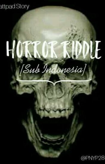Horror Riddle [sub Indonesia]