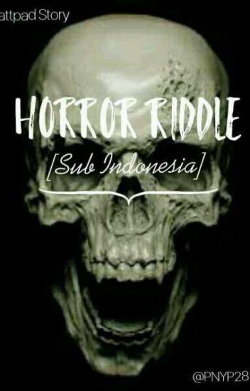 Horror Riddle [sub Indonesia]