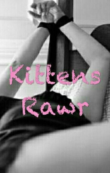 Kittens Rawr