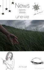 ✎ News about une-vie ✐ by une-vie